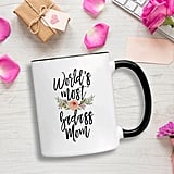 World's Most Badass Mom Mug