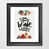 A Meal Without Wine Is Called Breakfast Print ($46)