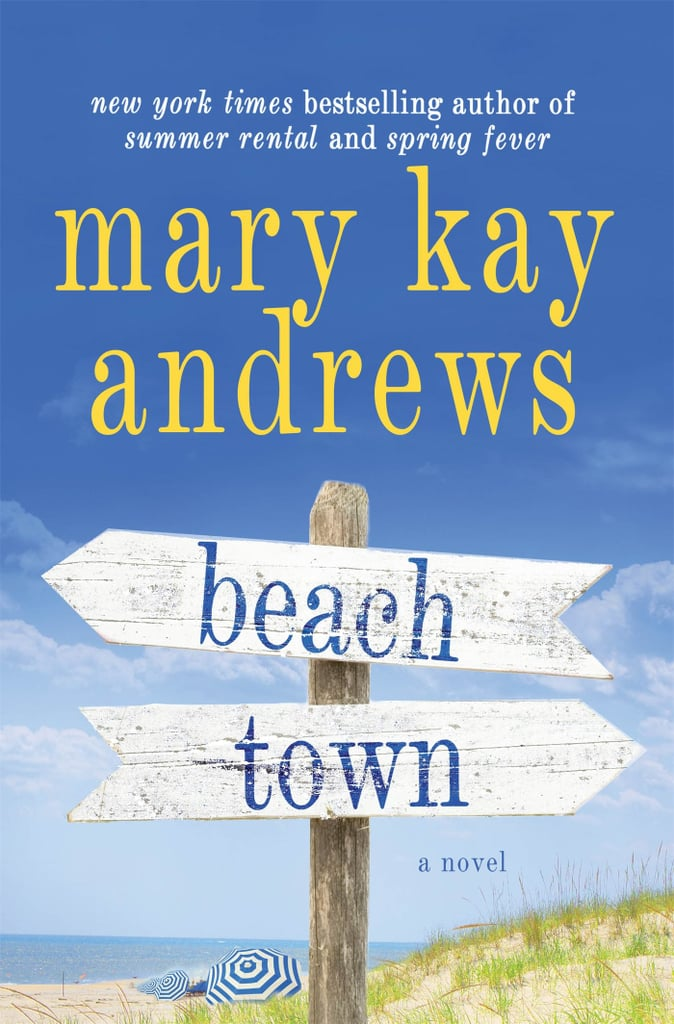 Beach Town by Mary Kay Andrews