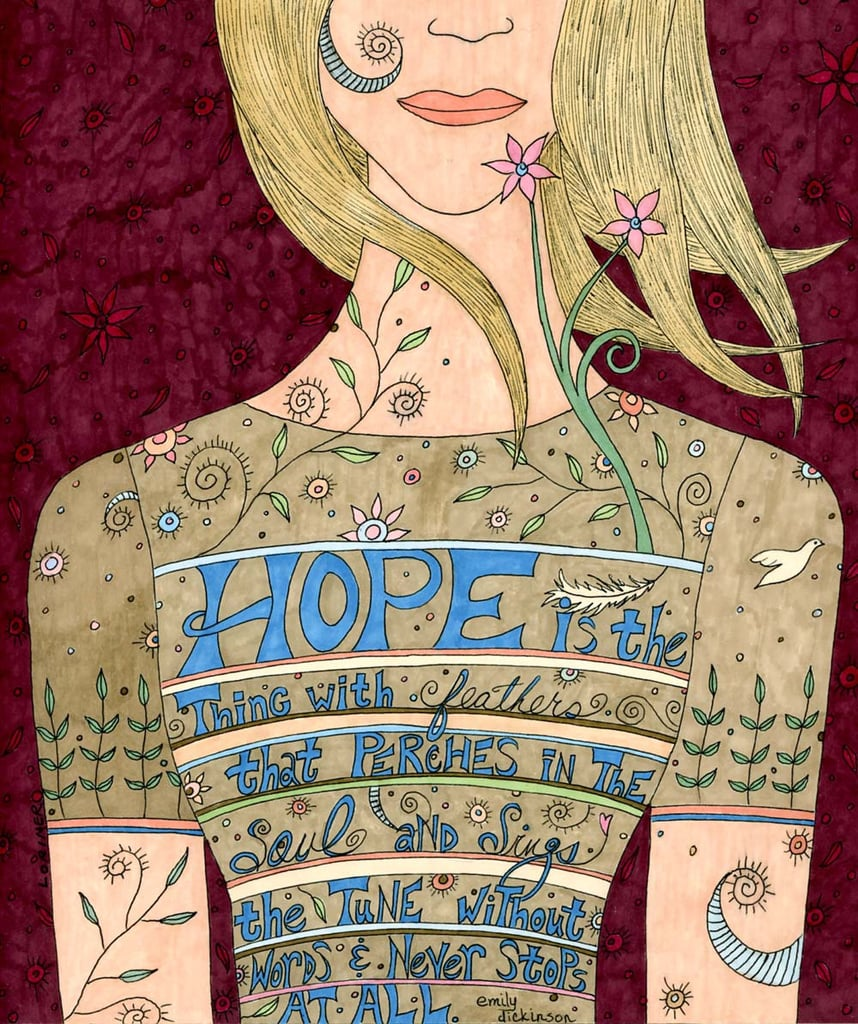 """This song of hope print ($30) includes Emily Dickinson's words: """"Hope is the thing with feathers that perches in the soul and sings the tune without the words and never stops at all."""""""