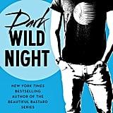 For a Sexy Read: Dark Wild Night