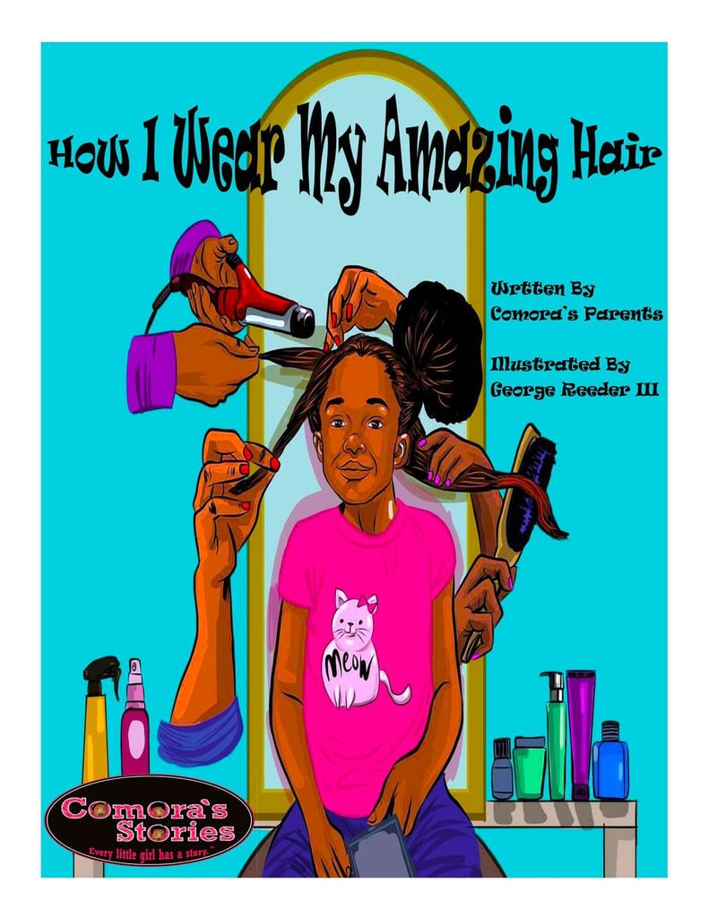How I Wear My Amazing Hair by Comora's Parents, Illustrated by George Reeder III
