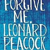 Forgive Me, Leonard Peacock by Matthew Quick
