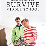 7 Ways to Help Your Child Survive (and Thrive) in Middle School