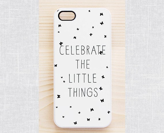 Celebrate the Little Things iPhone Case ($18)