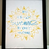 You Are My Sunshine . . .