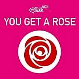 You Get a Rose