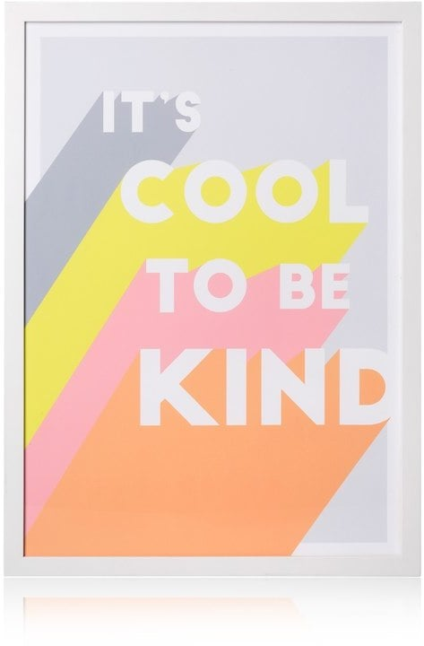 Oliver Bonas It's Cool to be Kind Wall Art