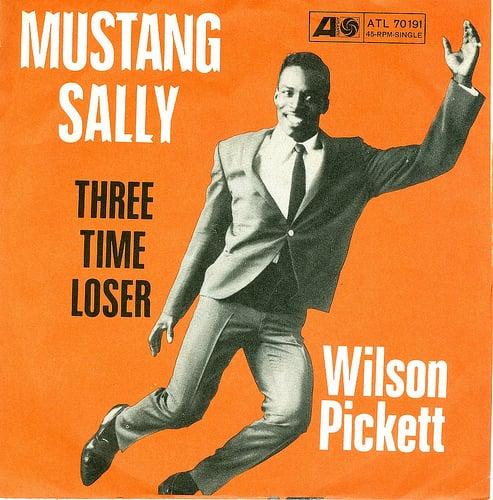"""Mustang Sally"" by Wilson Pickett"