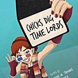 Chicks Dig Time Lords: A Celebration of Doctor Who by the Women Who Love It, edited by Lynne M. Thomas and Tara O'Shea. The book's collected essays offer a female's perspective on the enduring love for the Doctor Who series.