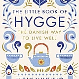 The Little Book of Hygge: Danish Secrets to Happy Living by Meik Wiking