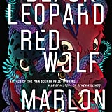 Aries: Black Leopard, Red Wolf by Marlon James (Out Feb. 5)