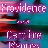 Providence by Caroline Kepnes, Out June 19