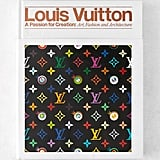 Louis Vuitton: A Passion for Creation: New Art, Fashion and Architecture by Valerie Steele