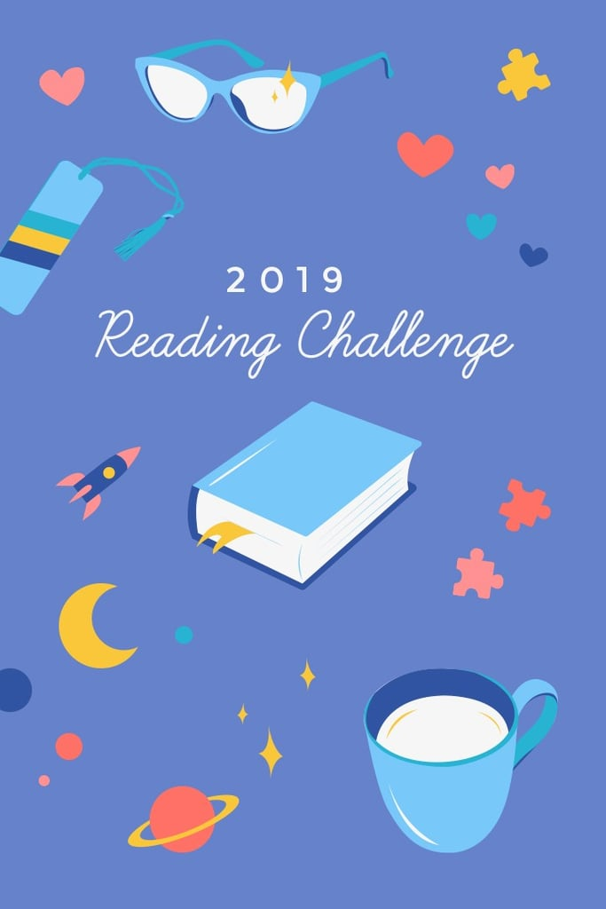 Book-Lovers, Take the 2019 POPSUGAR Reading Challenge and Have Your Best Year Yet!