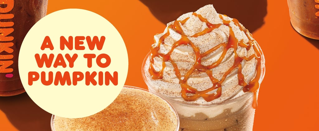 Dunkin's Pumpkin Spice Latte Is Available Aug. 18, 2021!