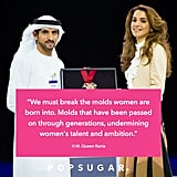 Rania Al Abdullah We must break the molds women are born into. Molds that have been passed on through generations, undermining women's talent and ambition