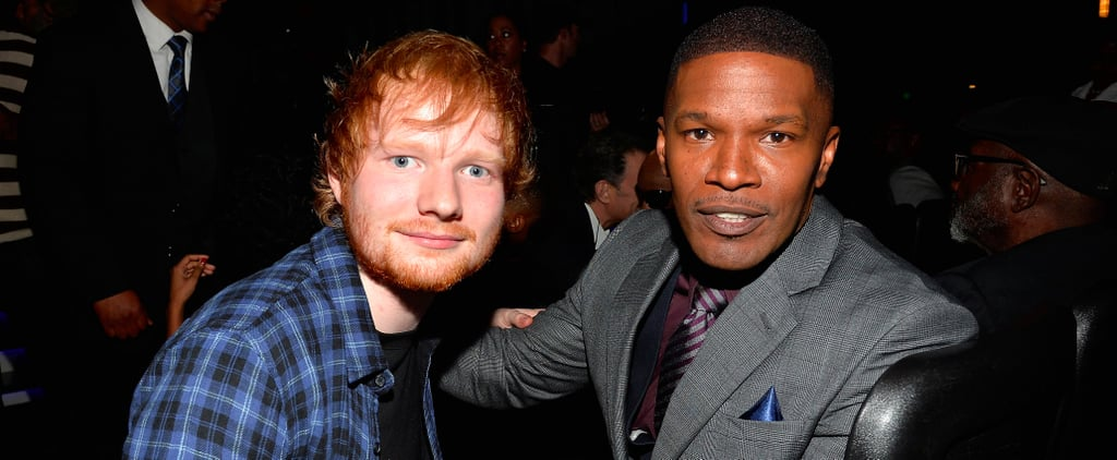 Jamie Foxx's Impersonation of Ed Sheeran's British Accent Is as Funny as It Sounds