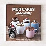 Mug Cakes: Chocolate by Sandra Mahut and Jane Teasdale ($8, originally $12)