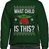 What Child Is This Baby Yoda Ugly Christmas Sweatshirt