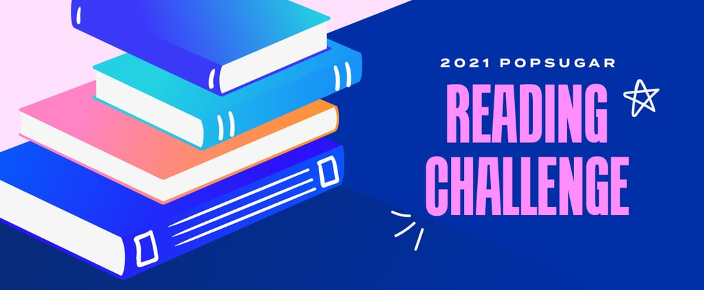 Take the 2021 POPSUGAR Reading Challenge