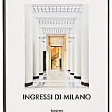 Taschen Entryways Of Milan: Ingressi Di Milano ($88.94)