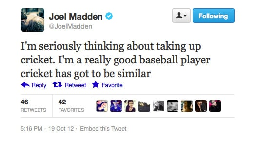 Maybe this will make us watch cricket, Joel Madden.
