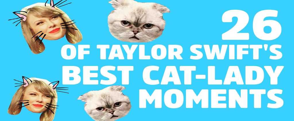 26 of Taylor Swift's Best Cat-Lady Moments