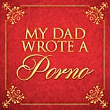 If you've ever wondered what it would be like to learn your dad wrote a porno . . .