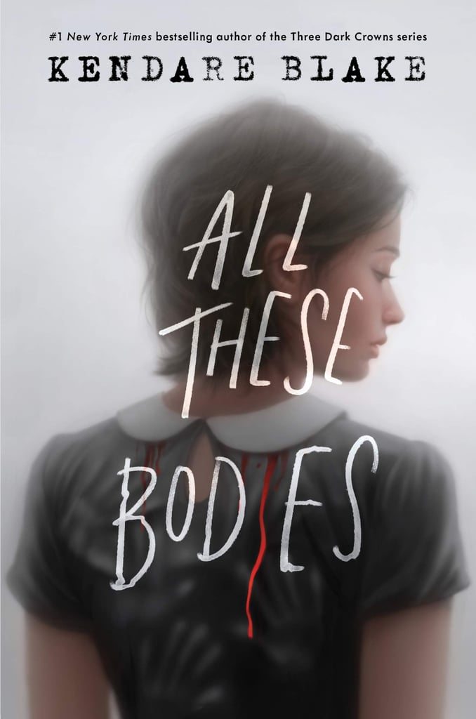 All These Bodies by Kendare Blake