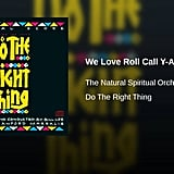 """We Love Roll Call, Y-All"" by The Natural Spiritual Orchestra"