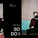 """""""So Do I"""" by Jordan Davis"""