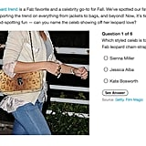 Guess the Fab Celeb Sporting the Leopard Trend!