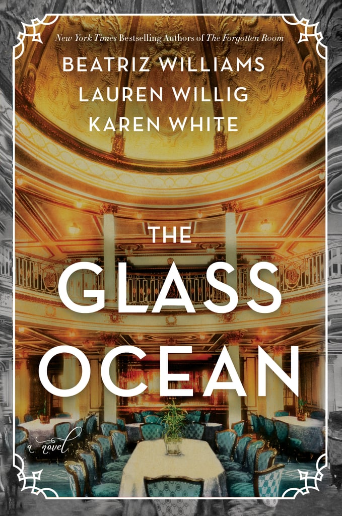 The Glass Ocean by Beatriz Williams, Lauren Willig, and Karen White, out Sept. 4
