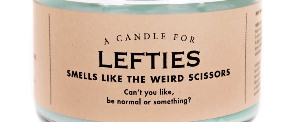 This Candle Hilariously Captures the Struggle For Lefties