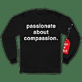 passionate about compassion. l/s shirt