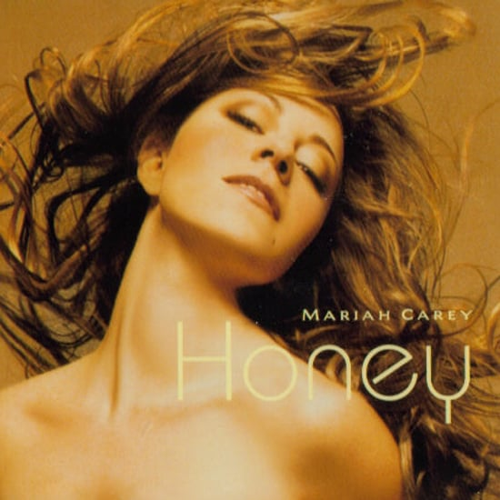 """Honey"" by Mariah Carey"