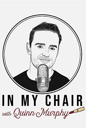 Makeup Artist Quinn Murphy Launches Podcast In My Chair
