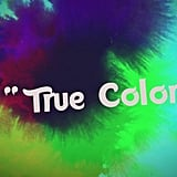 """""""True Colors"""" by Anna Kendrick and Justin Timberlake"""