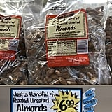 Just a Handful of Roasted Unsalted Almonds ($7)