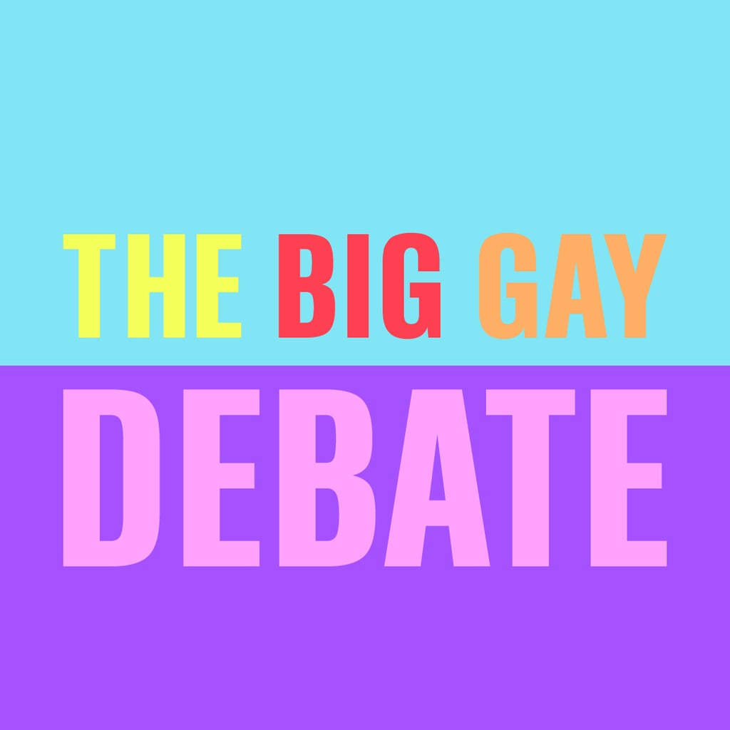 The Big Gay Debate