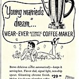 It's everything a young married woman could dream of: a coffeemaker. After all, what else is there to dream of after finding a husband?