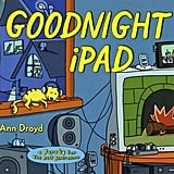 Goodnight iPad: A Parody For the Next Generation