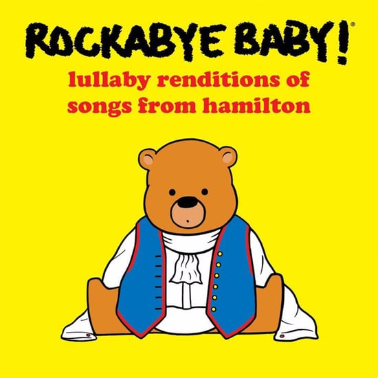 Rockabye Baby Lullaby Versions of Hamilton Songs