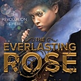 The Everlasting Rose by Dhonielle Clayton (coming March 5)