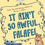 It Ain't So Awful, Falafel (10+)