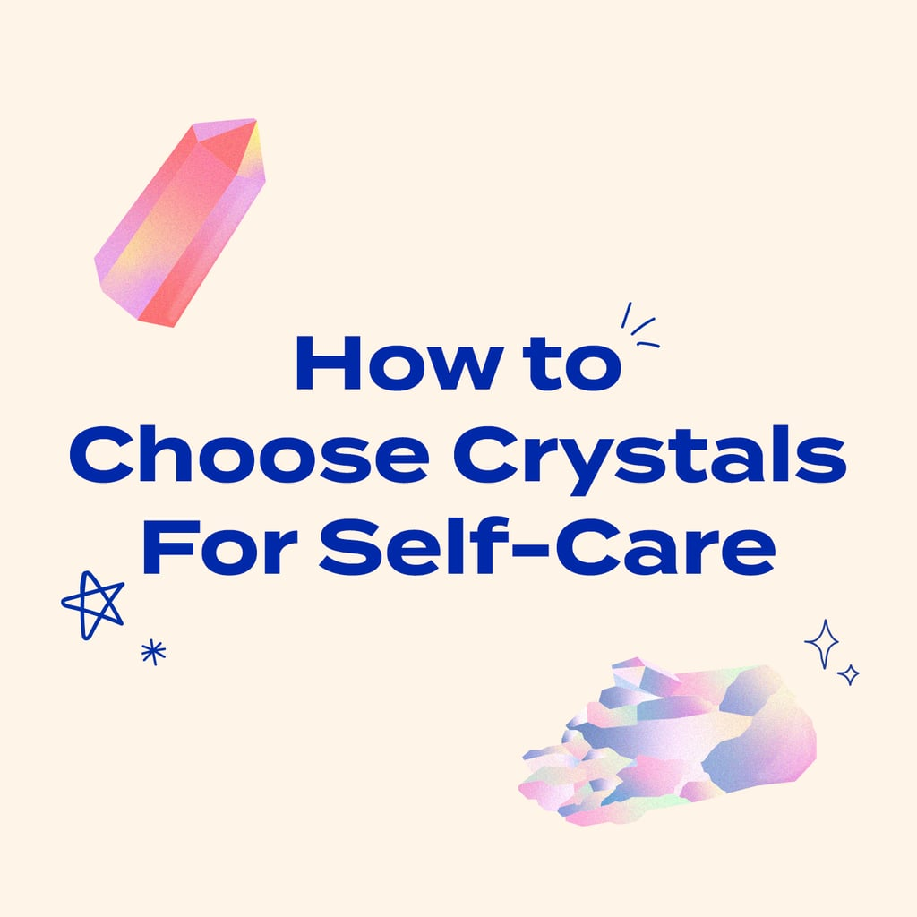 The Best Crystals For Self-Care