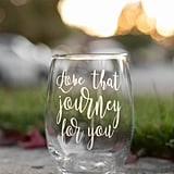 "Schitt's Creek ""Love That Journey For You"" Wine Glass"