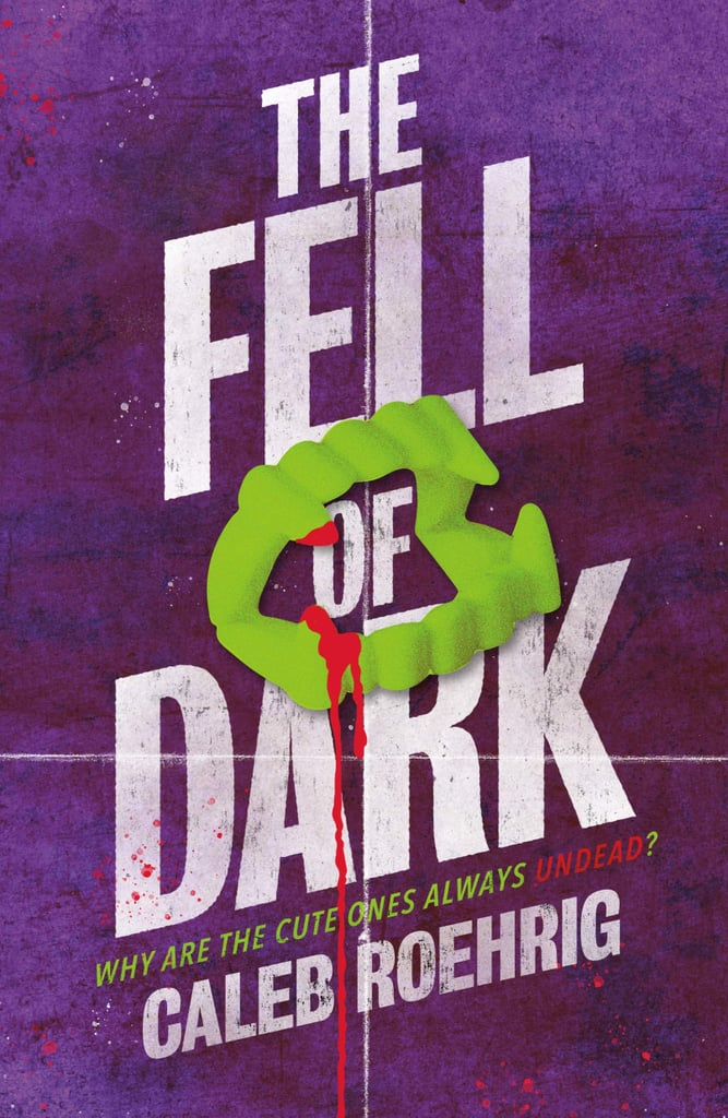 The Fell of Dark by Caleb Roehrig