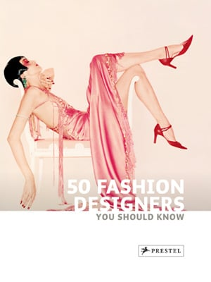 50 Fashion Designers You Should Know Book Review 2010-04-03 06:00:00